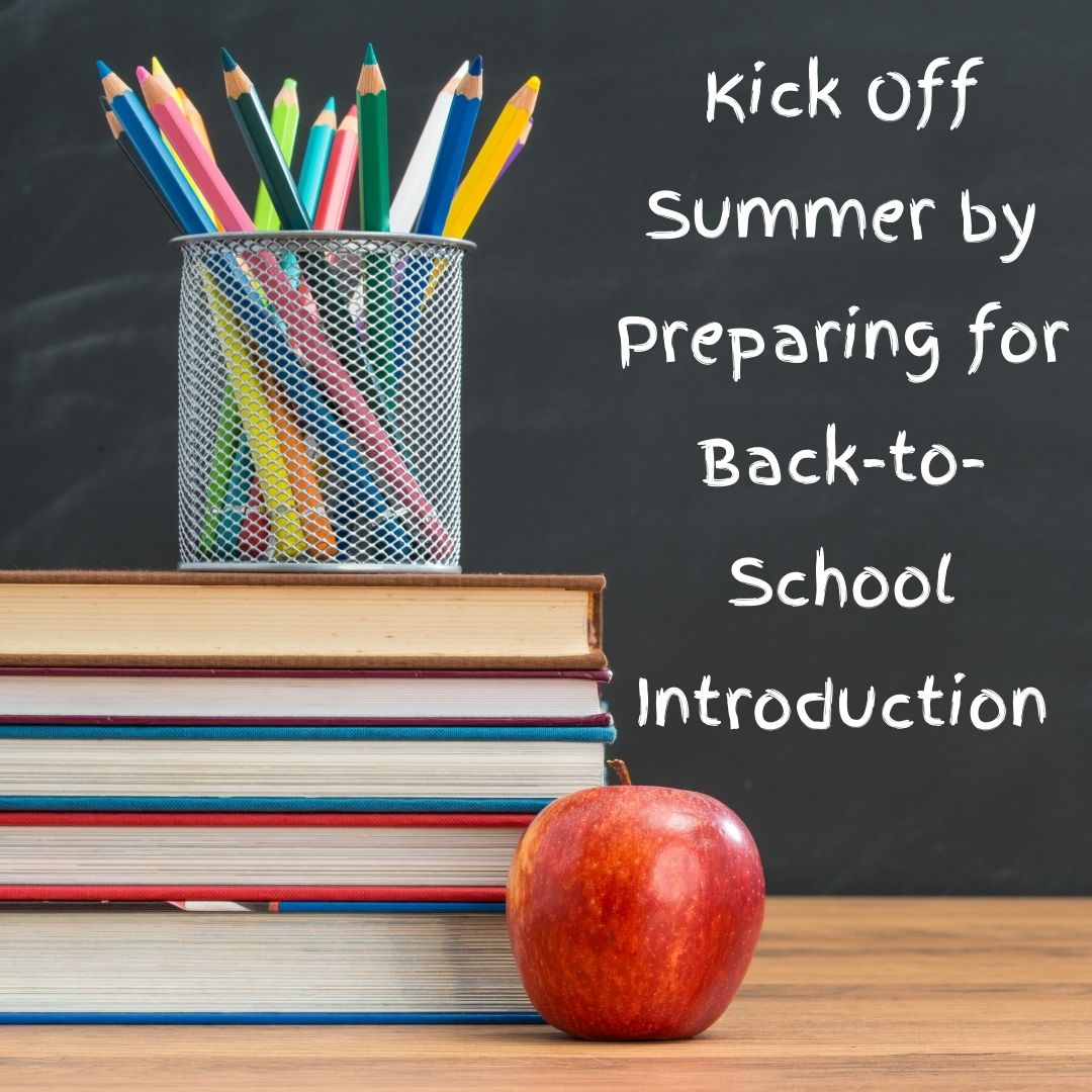 Kick Off Summer by Preparing for Back-to-School Introduction